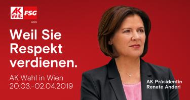 Weil Sie Respekt verdienen - Kampagnenbild mit AK-Präsidentin Renate Anderl, Spitzenkandidatin der FSG AK zur AK Wien Wahl 2019