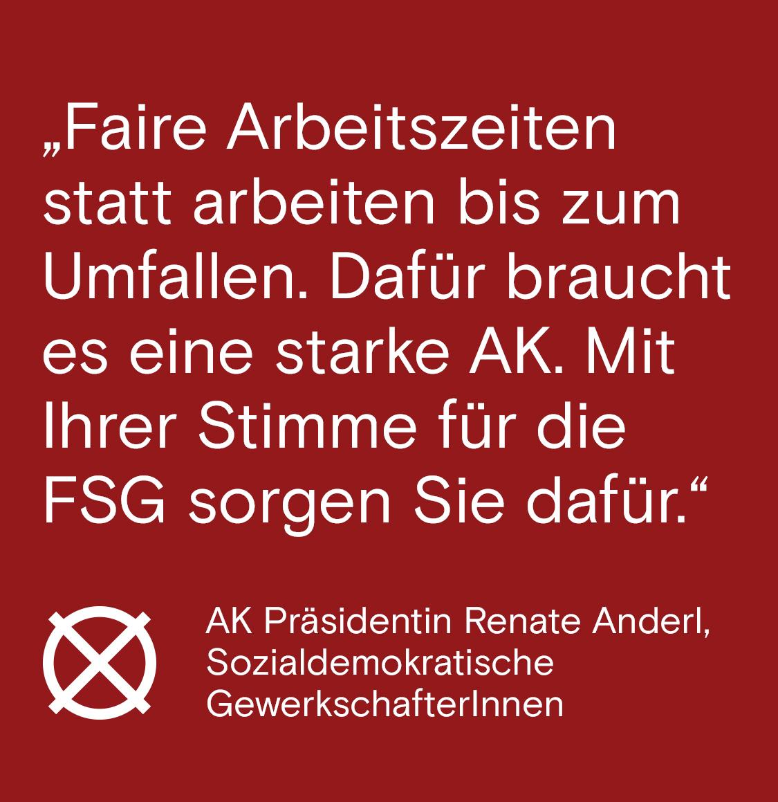 Faire Arbeitszeiten statt arbeiten bis zum Umfallen. Dafür braucht es eine starke AK. Mit ihrer Stimme für die FSG sorgen Sie dafür. Jetzt FSG AK Wien bei der AK Wien Wahl 2019.