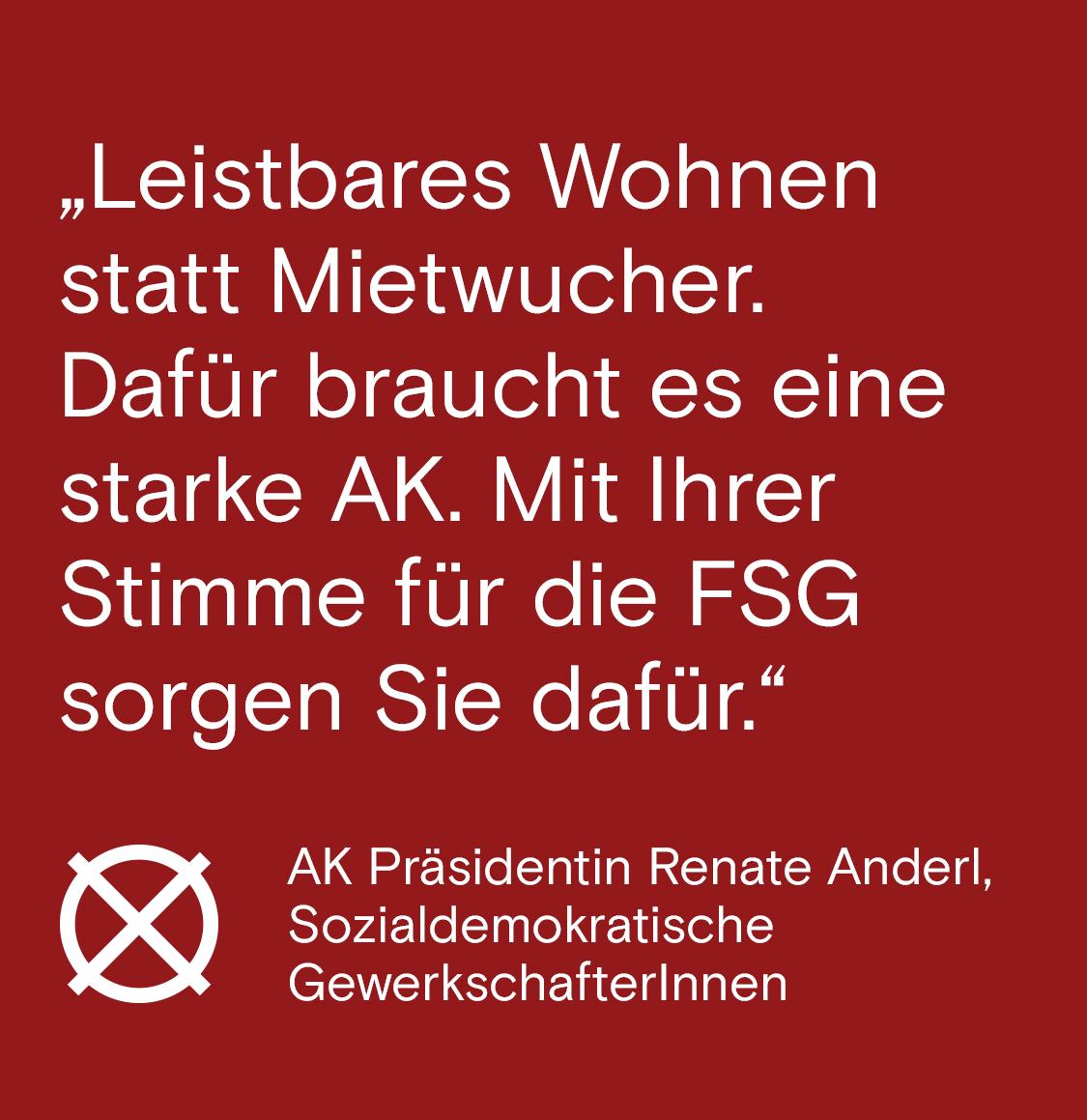 Leistbares Wohnen statt Mietwucher. Dafür braucht es eine starke AK. Mit ihrer Stimme für die FSG AK bei der AK Wien Wahl 2019 sorgen Sie dafür.