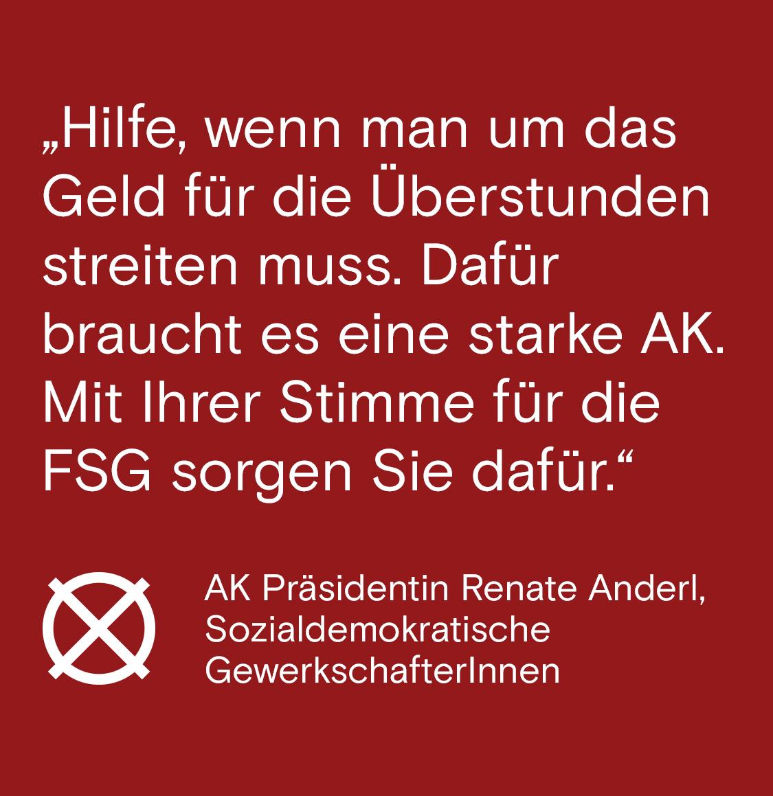 Hilfe, wenn man um das Geld für die Überstunden streiten muss. Dafür braucht es eine starke AK. Mit Ihrer Stimme für die FSG bei der AK Wien Wahl 2019 sorgen Sie dafür.